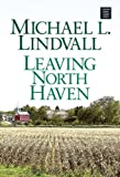 Lindvall, Michael L.: Leaving North Haven