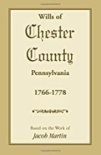 Wills of Chester County, Pennsylvania,…