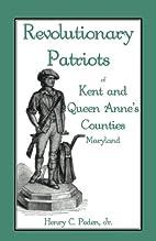 Revolutionary Patriots of Kent and Queen…