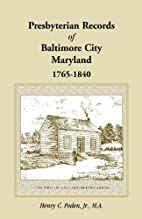 Presbyterian Records of Baltimore City,…