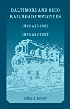 Baltimore and Ohio Railroad Employees 1842…