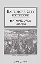 Baltimore City Birth Records 1865-1894 by…