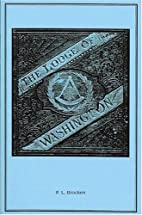 The Lodge of Washington: A History of the…