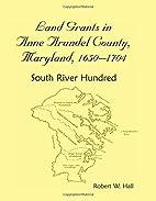 Landgrants in Anne Arundel County, Maryland,…