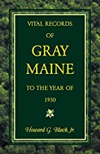Vital Records of Gray Maine to the Year of…
