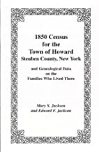 1850 Census for the Town of Howard, Steuben…
