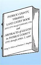 Patrick County, Virginia, Land Entry Book:…
