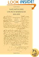 Natchitoches Church Marriages, 1818-1850: Translated Abstracts from the Registers of St. Francios des Natchitoches Louisiana (Cane River Creole)
