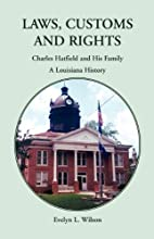 Laws, Customs and Rights: Charles Hatfield…
