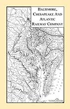 Baltimore, Chesapeake & Atlantic Railway…