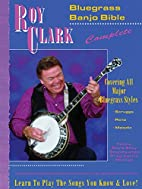 Roy Clark's Bluegrass Banjo Bible by…