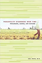 Personality Disorders Over Time: Precursors,…