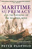 Padfield, Peter: Maritime Supremacy & the Opening of the Western Mind