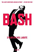 Bash: three plays by Neil Labute
