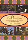 Drinkwater, Carol: The Olive Farm: A Memoir of Life, Love and Olive Oil in Southern France