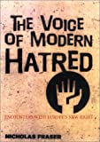 Fraser, Nicholas: The Voice of Modern Hatred: Tracing the Rise of Neo-Sascism in Europe