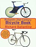 Ballentine, Richard: Richard's 21st Century Bicycle Book