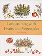 Landscaping with Fruits and Vegetables by…