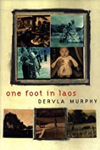 One Foot in Laos by Dervla Murphy