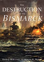 The Destruction of the Bismarck by David…