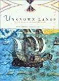Davidson, Lisa: Unknown Lands: The Log Books of the Great Explorers