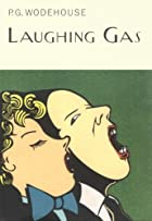 Laughing Gas by P. G. Wodehouse