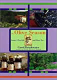 Drinkwater, Carol: The Olive Season: Amour, A New Life, and Olives, Too...!