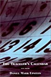 Epstein, Daniel Mark: The Traveler&#39;s Calendar: New Poems