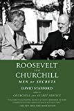 Stafford, David: Roosevelt and Churchill: Men of Secrets