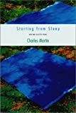 Martin, Charles: Starting from Sleep: New &amp; Selected Poems
