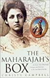 Campbell, Christy: The Maharajah's Box: An Exotic Tale of Espionage, Intrigue, and Illicit Love in the Days of the Raj