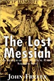 Freely, John: The Lost Messiah: In Search of the Mystical Rabbi Sabbatai Sevi