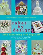 Cakes by Design: The Magical World of Sugar…