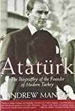 Mango, Andrew: Ataturk: The Biography of the Founder of Modern Turkey