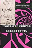 Irwin, Robert: Exquisite Corpse