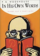 Wodehouse In His Own Words by Barry Day