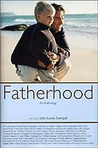 Fatherhood by John Lewis-Stempel
