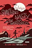 Kyril Bonfiglioli: Something Nasty in the Woodshed: A Charlie Mortdecai Mystery (Charlie Mortdecai Mysteries)