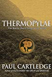 Cartledge, Paul: Thermopylae: The Battle That Changed the World