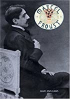 Marcel Proust by Mary Ann Caws
