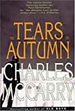 McCarry, Charles: The Tears of Autumn.