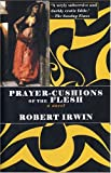 Irwin, Robert: Prayer-cushions Of The Flesh