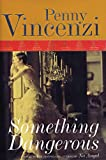 Vincenzi, Penny: Something Dangerous