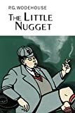 Wodehouse, P.G.: The Little Nugget