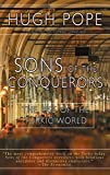 Hugh Pope: Sons of the Conquerors: The Rise of the Turkic World