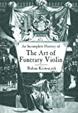 Rohan Kriwaczek: An Incomplete History of the Art of Funerary Violin