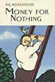 Wodehouse, P.G.: Money for Nothing