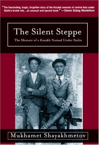 silent-steppe-the-memoir-of-a-kazakh-nomad-under-stalin