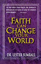 Faith Can Change Your World by Lester…