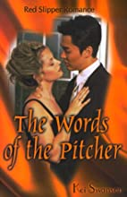 Words of the Pitcher (Red Slipper Romance)…